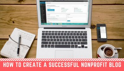 How To Create an Awesome Blog for Your Nonprofit